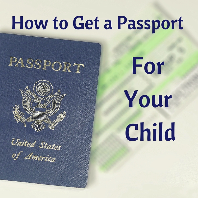 How To Get A US Passport For Your Child Everyday Childhood