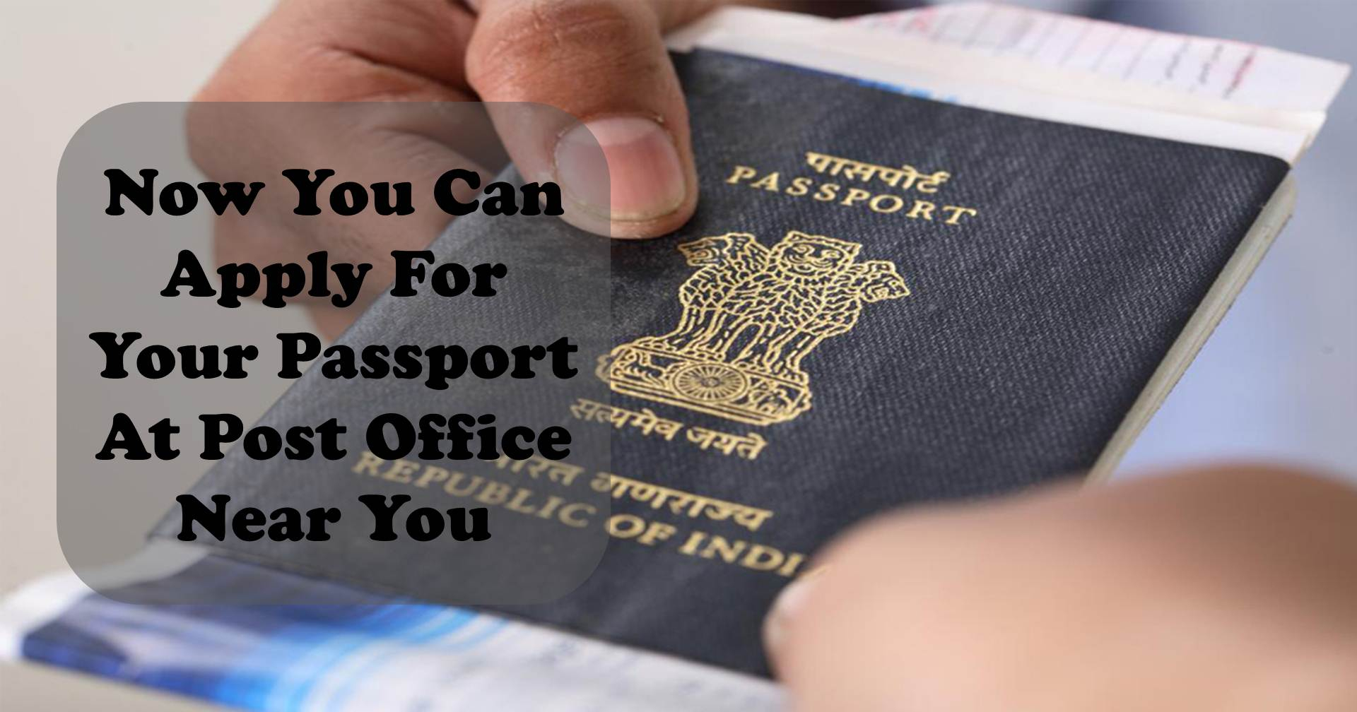 Now You Can Apply For Passport At Post Office Near You