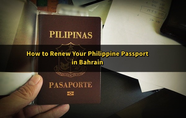 How To Renew Philippine Passport In Bahrain Bahrain OFW